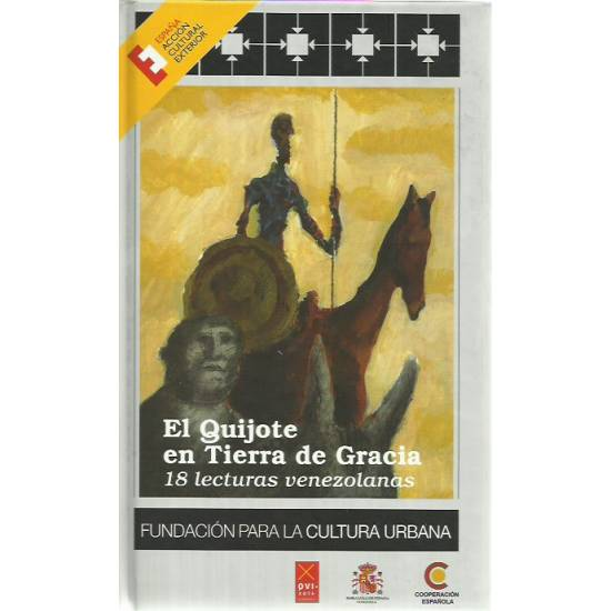El Quijote en tierra de gracia 18 lecturas venezolanas