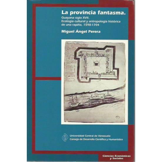 La provincia fantasma Guayana siglo XVII