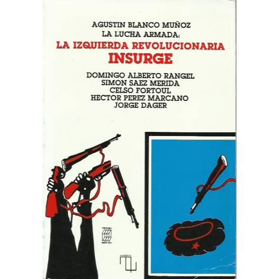 La lucha armada La izquierda revolucionaria insurge
