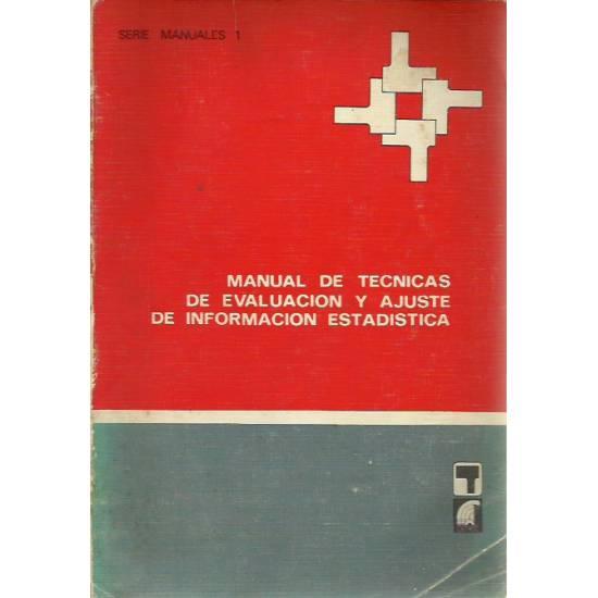Manual de tecnicas de evaluacion y ajuste de informacion estadistica
