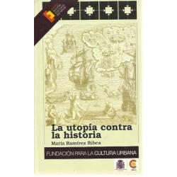 La utopía contra la historia