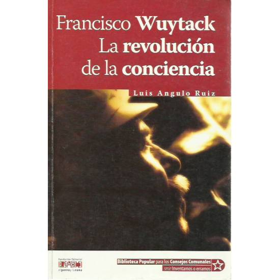 Francisco Wuytack La revolución de la conciencia