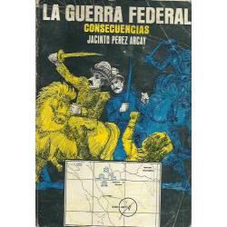 La guerra federal Consecuencias