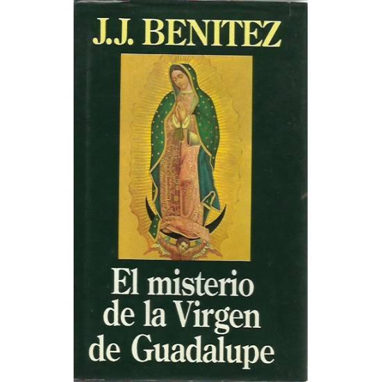 El misterio de la Virgen de Guadalupe