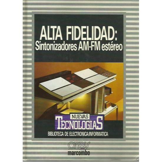 Alta fidelidad Sintonizadores AM-FM estéreo