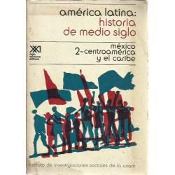 América Latina Historia de medio siglo (tomo 2)