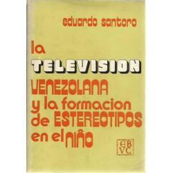 La television venezolana y la formación de estereotipos en el niño
