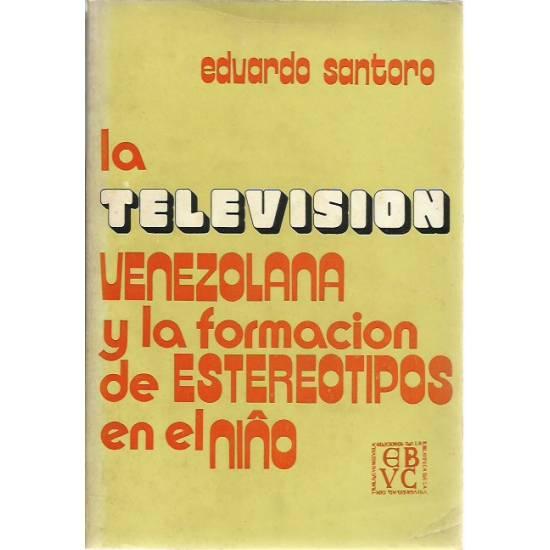 La televisión venezolana y la formación de estereotipos en el niño