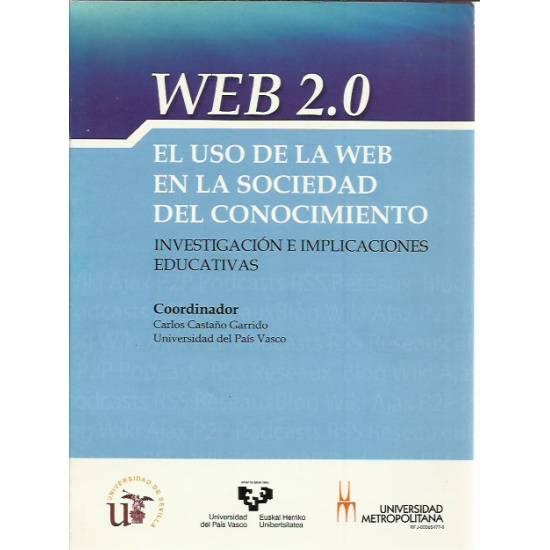 Web 2.0 El uso de la web en la sociedad del conocimiento