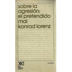 Sobre la agresión el pretendido mal Konrad Lorenz