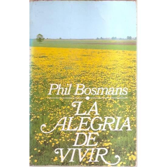 La alegría de vivir Phil Bosmans