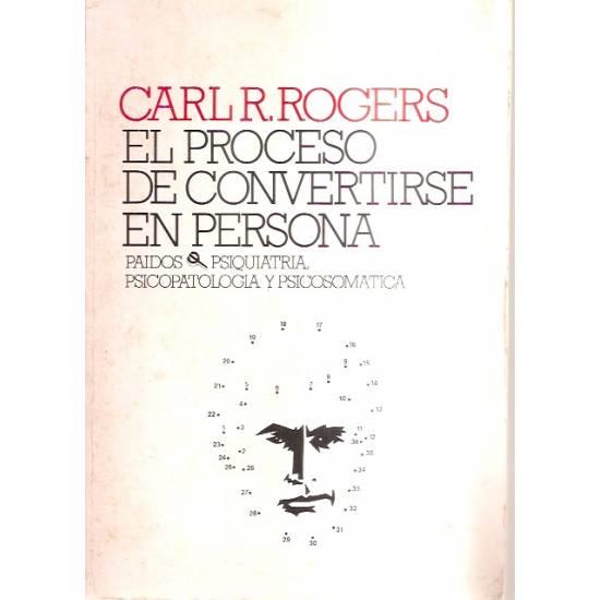El proceso de convertirse en persona Carl R. Rogers