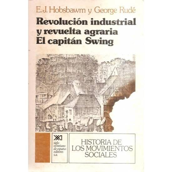 Revolución industrial y revuelta agraria El capitan Swing