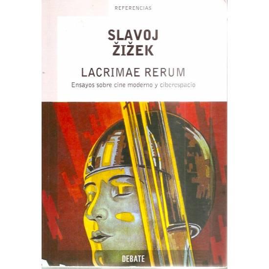 Lacrimae rerum Ensayos sobre cine moderno y ciberespacio