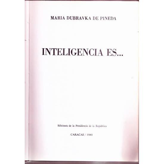 Inteligencia es…