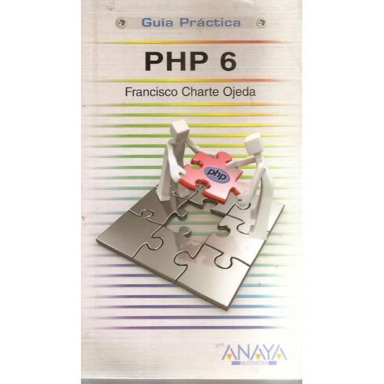 PHP 6 Guía práctica