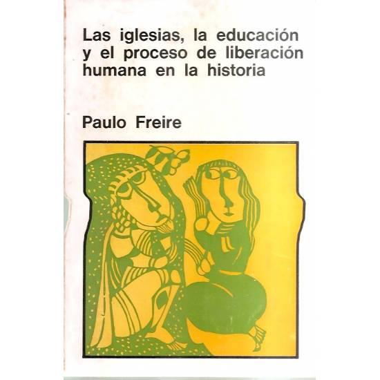 Las iglesias la educación y el proceso de liberación humana en la historia