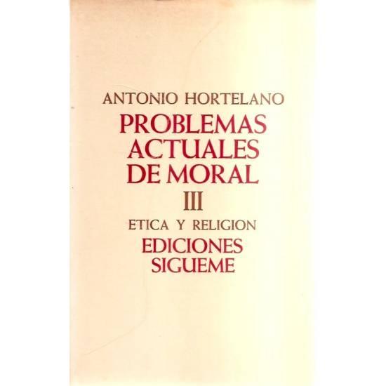 Problemas actuales de moral lll Etica y religión
