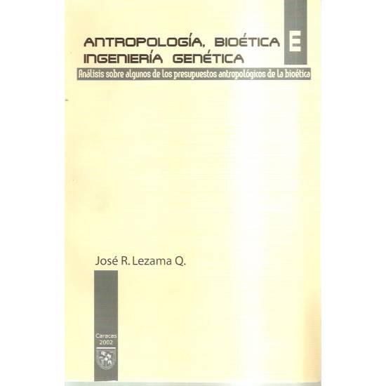 Antropología Bioética Ingeniería genética