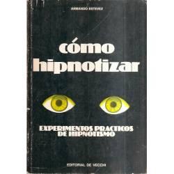 Como hipnotizar Experimentos practicos de hipnotismo