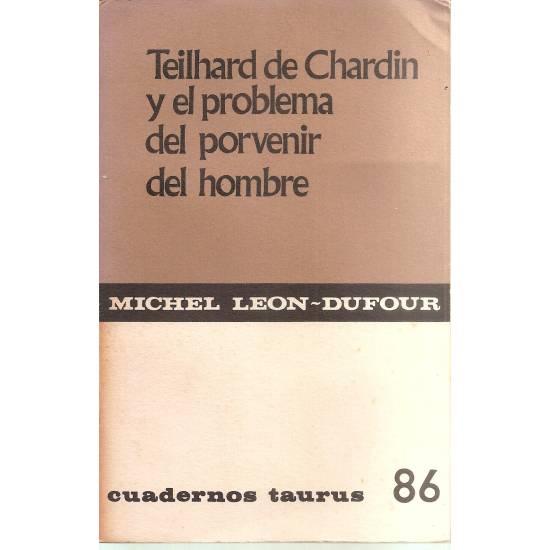 Teilhard de Chardin y el problema del porvenir del hombre