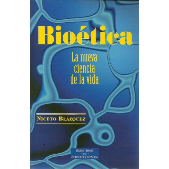 Bioética La nueva ciencia de la vida
