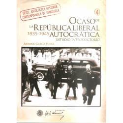 Ocaso de la República Liberal Autocrática 1935-1945