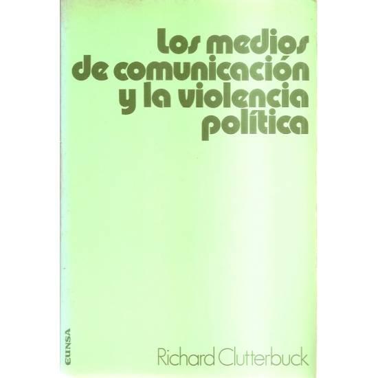 Los medios de comunicación y la violencia política