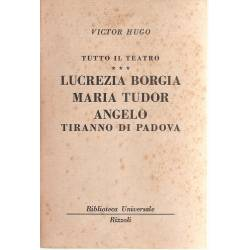 Lucrezia Borgia Maria Tudor Angelo tiranno di Padova (teatro)