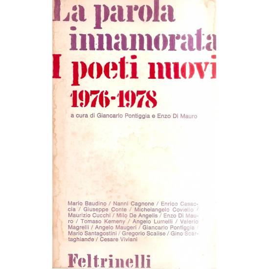 La parola innamorata I poeti nuovi 1976-1978