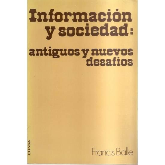 Información y sociedad Antiguos y nuevos desafíos