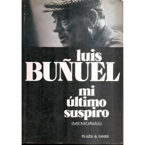 Mi último suspiro Memorias (Luis Buñuel)