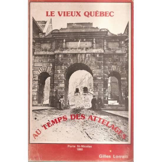 Le vieux Quebec au temps des attelages (en francés)