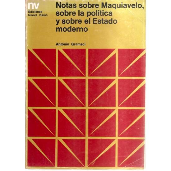 Notas sobre Maquiavelo sobre la política y sobre el Estado moderno