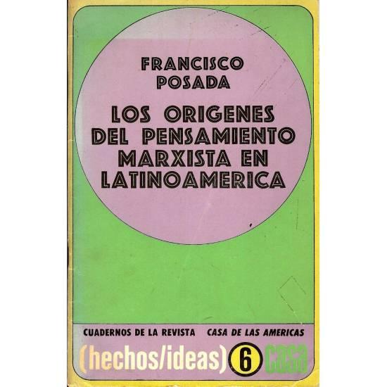 Los origenes del pensamiento marxista en latinoamerica