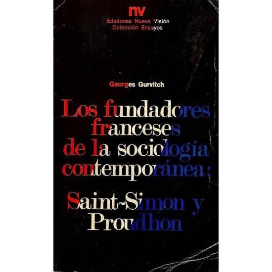 Los fundadores franceses de la sociologia contemporanea: Saint-Simon y Proudhon