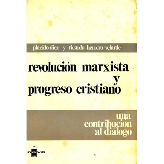 Revolucion marxista y progreso cristiano