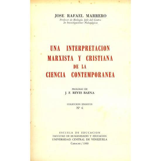Una interpretacion marxista y cristiana de la ciencia contemporanea