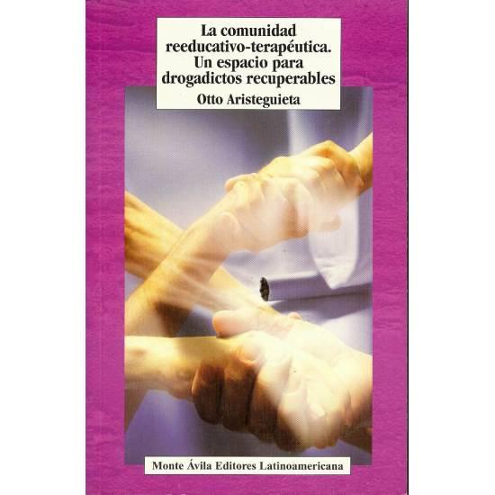 La comunidad reeducativo-terapeutica. Un espacio para drogadictos recuperables