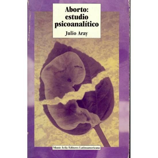Aborto: Estudio psicoanalitico