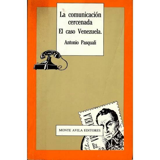 La comunicacion cercenada. El caso Venezuela