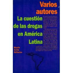 La cuestion de las drogas en America Latina