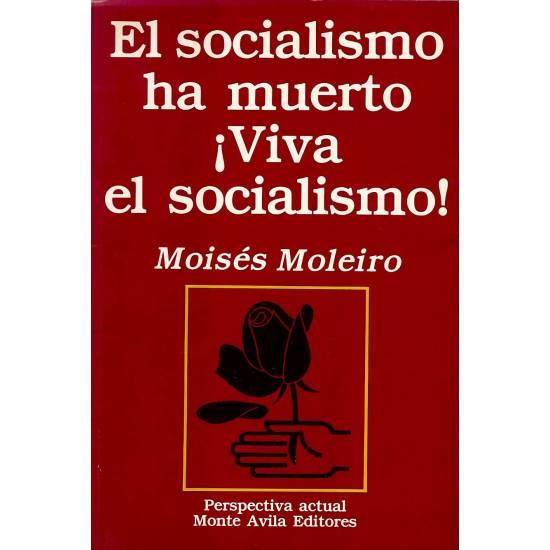 El socialismo ha muerto Viva el socialismo