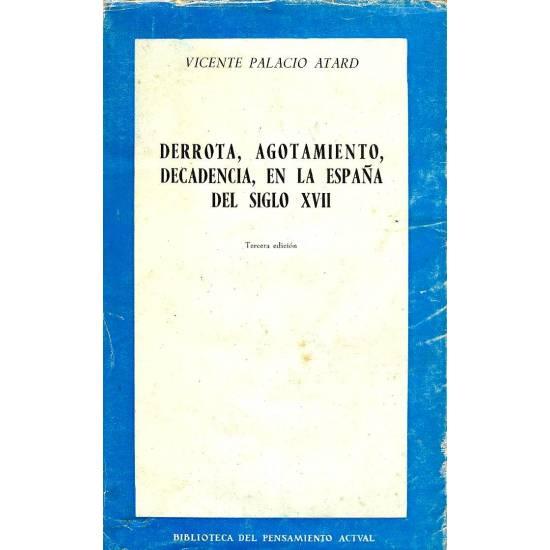 Derrota, agotamiento, decadencia, en la Espana del siglo XVII