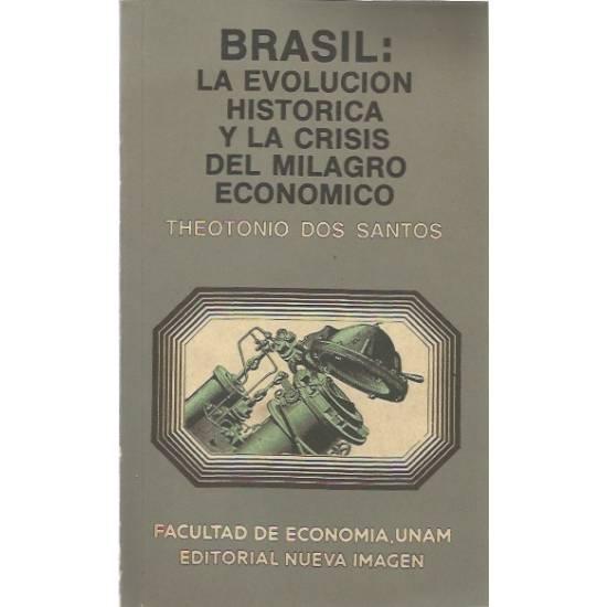Brasil. La evolucion historica y la crisis del milagro economico