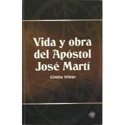 Vida y obra del apostol Jose Marti