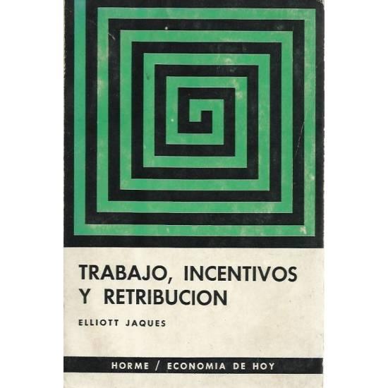 Trabajo, incentivos y retribucion