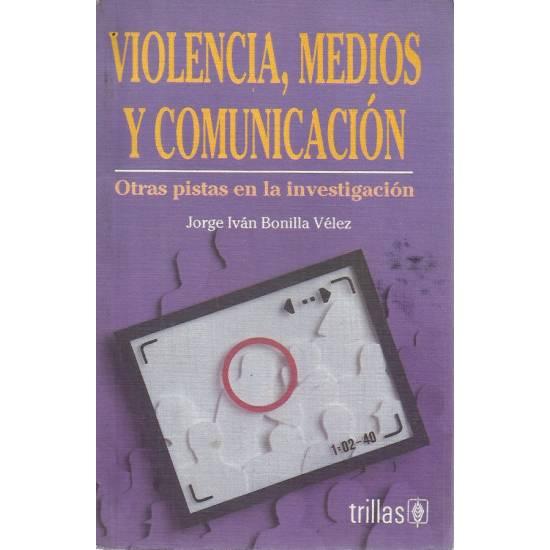 Violencia, medios y comunicacion