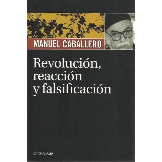 Revolucion, reaccion y falsificacion