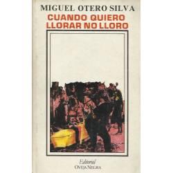 Cuando quiero llorar no lloro M. Otero Silva